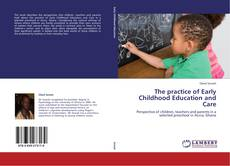 Bookcover of The practice of Early Childhood Education and Care