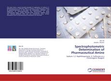 Bookcover of Spectrophotometric  Determination of Pharmaceutical Amine