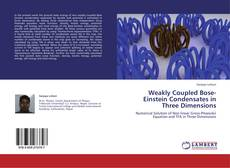 Couverture de Weakly Coupled Bose-Einstein Condensates in Three Dimensions