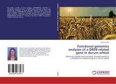 Bookcover of Functional genomics analyses of a DREB-related gene in durum wheat