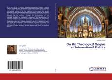 Buchcover von On the Theological Origins of International Politics