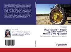 Development of Tractor Operated Farm Yard Manure (FYM) Applicator kitap kapağı