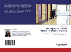 Bookcover of The impact of interior design on hospital cleaning