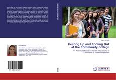 Bookcover of Heating Up and Cooling Out at the Community College