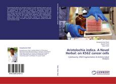 Couverture de Aristolochia indica.  A Novel Herbal: on K562 cancer cells