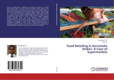 Bookcover of Food Retailing in Karnataka (India)- A Case of Supermarkets