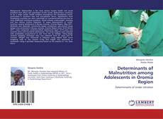 Bookcover of Determinants of Malnutrition among Adolescents in  Oromia Region