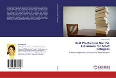 Best Practices in the ESL Classroom for Adult Refugees kitap kapağı