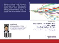 Bookcover of Fine Carrier Synchronization Unit for a Turbo Synchronization System