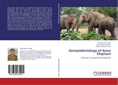 Bookcover of Seroepidemiology of Asian Elephant