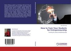 Buchcover von How to Train Your Students for Entrepreneurship