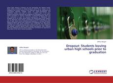 Couverture de Dropout: Students leaving urban high schools prior to graduation