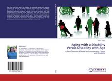Bookcover of Aging with a Disability Versus Disability with Age