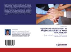 Bookcover of Operations Improvement at Organic Photovoltaic Panel Manufacturer
