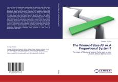 Bookcover of The Winner-Takes-All or A Proportional System?