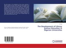 Buchcover von The Development of Library Science Education in Nigerian Universities