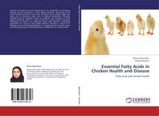 Bookcover of Essential Fatty Acids in Chicken Health and Disease