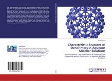 Buchcover von Characteristic Features of Dendrimers in Aqueous Micellar Solutions