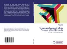 Buchcover von Topological Analysis of Air Transportation Networks
