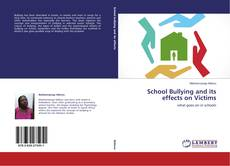 Bookcover of School Bullying and its effects on Victims