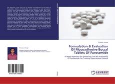 Copertina di Formulation & Evaluation Of Mucoadhesive Buccal Tablets Of Furosemide