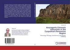 Anorogenic Cenozoic Volcanism in the Carpathian-Pannonian Region的封面