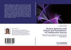 Buchcover von Nuclear Batteries with Tritium and Promethium-147 Radioactive Sources