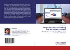 Computerized Accounting And Business Systems kitap kapağı