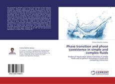 Phase transition and phase coexistence in simple and complex fluids kitap kapağı