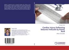 Bookcover of Cardiac Injury Following Seizures Induced by Kainic Acid