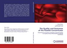 Bookcover of The Quality and Outcomes of the Platelet Concentrates