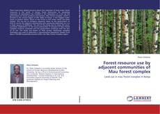 Copertina di Forest resource use by adjacent communities of Mau forest complex