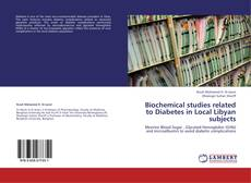 Bookcover of Biochemical studies related to Diabetes in Local Libyan subjects