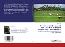 Bookcover of Human Impacts on Land and Forest in Vietnam's Northern Mountain Region