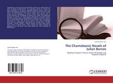 Bookcover of The Chameleonic Novels of Julian Barnes