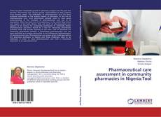 Bookcover of Pharmaceutical care assessment in community pharmacies in Nigeria:Tool