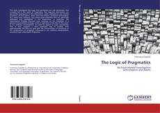 Bookcover of The Logic of Pragmatics