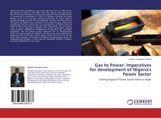 Bookcover of Gas to Power: Imperatives for development of Nigeria's Power Sector