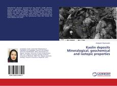 Bookcover of Kaolin deposits Mineralogical, geochemical and isotopic properties