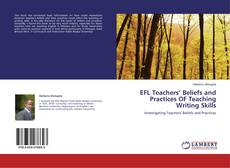 Bookcover of EFL Teachers' Beliefs and Practices OF Teaching Writing Skills