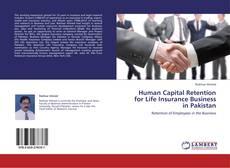 Couverture de Human Capital Retention for Life Insurance Business in Pakistan