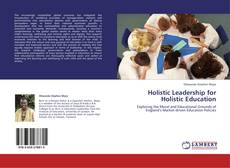 Holistic Leadership for Holistic Education kitap kapağı