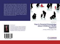 Bookcover of Gap in Parental Knowledge about Children's Media Exposure