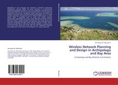 Bookcover of Wireless Network Planning and Design in Archipelago and Bay Area