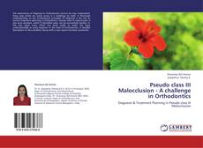 Couverture de Pseudo class III Malocclusion -   A challenge in Orthodontics