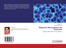 Bookcover of Magnetic Microsphere: An Overview