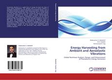 Bookcover of Energy Harvesting from Ambient and Aeroelastic Vibrations