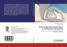 Bookcover of Soft Computing Techniques in Software Engineering
