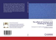 Bookcover of The effect of moisture and finishing on thermal comfort