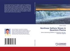 Bookcover of Nonlinear Solitary Waves in Quantum Plasma